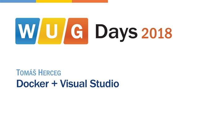 WUG Days 2018: Docker + Visual Studio