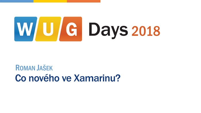 WUG Days 2018: Co nového ve Xamarinu?