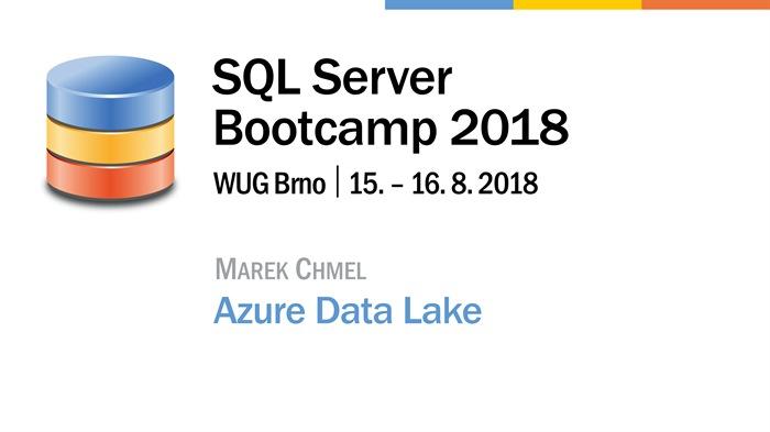 SQL Server Bootcamp 2018: Azure Data Lake