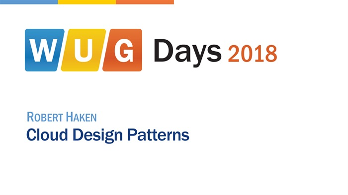 WUG Days 2018: Cloud Design Patterns