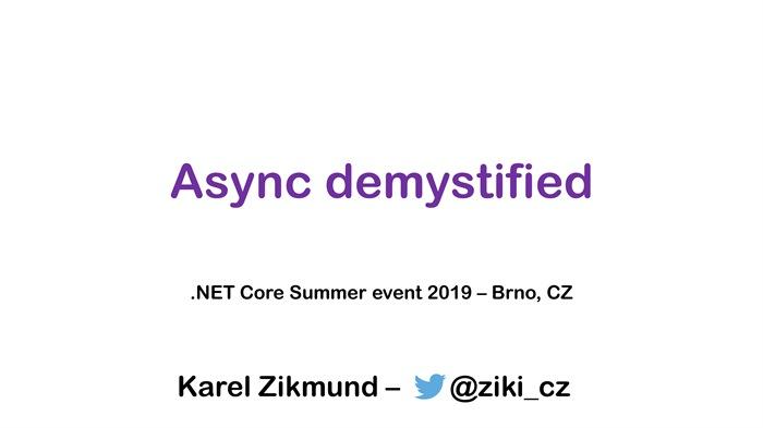 .NET Core Summer event: Async demystified