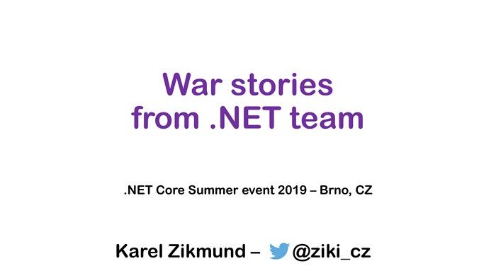.NET Core Summer event: War stories from .NET team