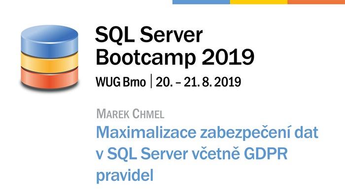 SQL Server Bootcamp 2019: Maximalizace zabezpečení dat v SQL Server včetně GDPR pravidel