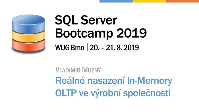 SQL Server Bootcamp 2019: Reálné nasazení In-Memory OLTP ve výrobní společnosti