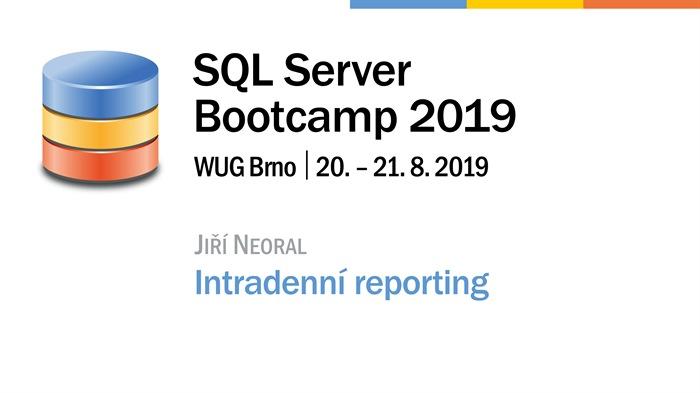 SQL Server Bootcamp 2019: Intradenní reporting