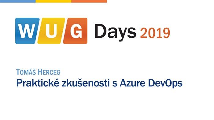 WUG Days 2019: Praktické zkušenosti s Azure DevOps