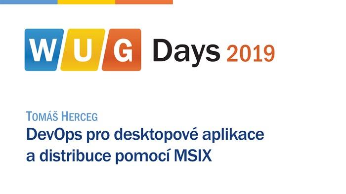 WUG Days 2019: DevOps pro desktopové aplikace a distribuce pomocí MSIX