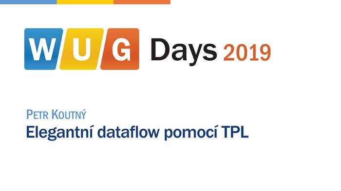 WUG Days 2019: Elegantní dataflow pomocí TPL