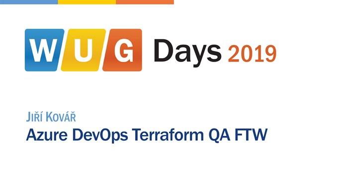 WUG Days 2019: Azure DevOps Terraform QA FTW
