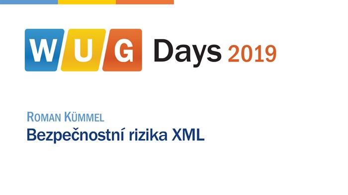 WUG Days 2019: Bezpečnostní rizika XML