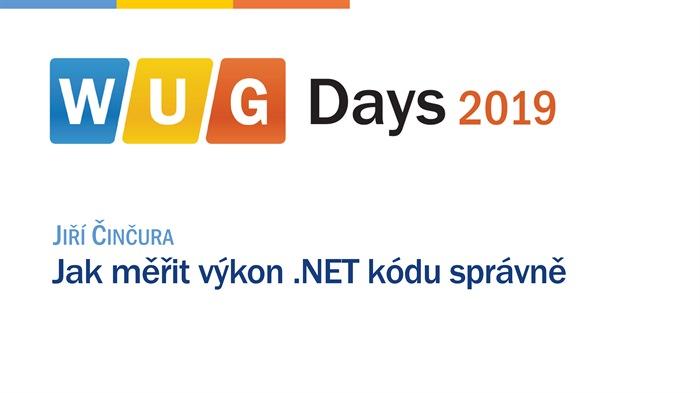 WUG Days 2019: Jak měřit výkon .NET kódu správně