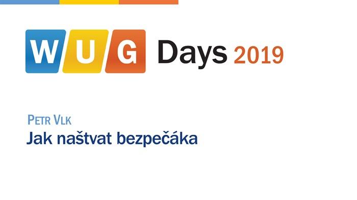 WUG Days 2019: Jak naštvat bezpečáka