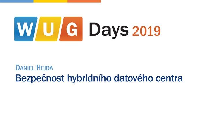 WUG Days 2019: Bezpečnost hybridního datového centra
