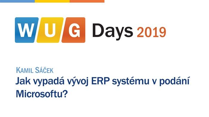 WUG Days 2019: Jak vypadá vývoj ERP systému v podání Microsoftu?