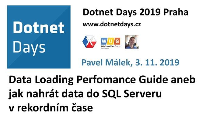 Dotnet Days 2019: Data Loading Perfomance Guide aneb jak nahrát data do SQL Serveru v rekordním čase
