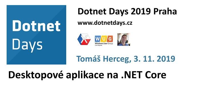 Dotnet Days 2019: Desktopové aplikace na .NET Core